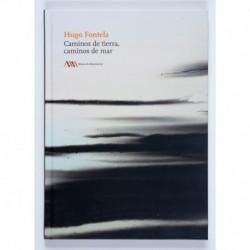 Hugo Fontela, caminos de tierra, caminos de mar