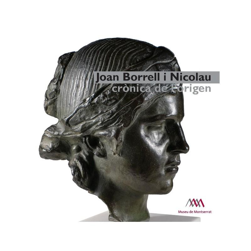Joan Borrell i Nicolau. Crònica de l'origen