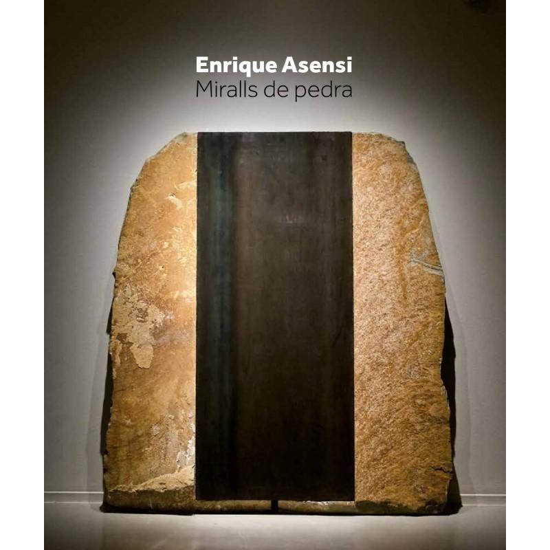 Enrique Asensi. Stone mirrors