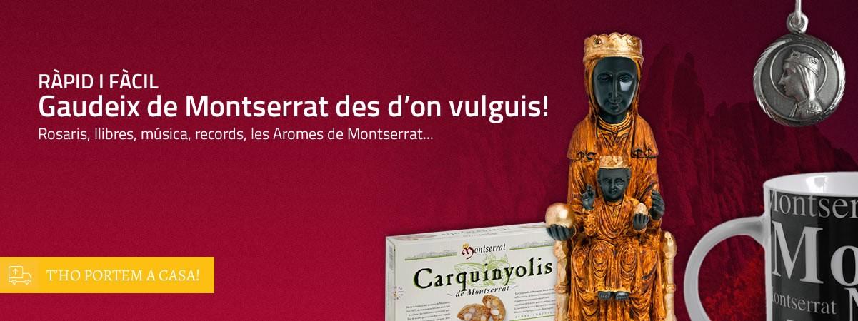 Gaudeix de Montserrat des d'on vulguis!