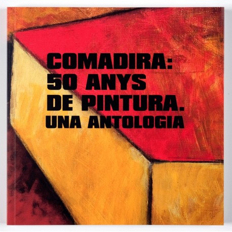Comadira: 50 years of painting. An anthology