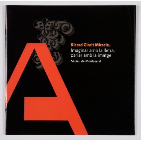 Ricard Giralt Miracle. Imaginar con la letra, hablar con la imagen