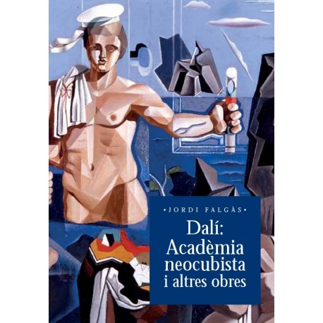 Dalí: Neo-Cubist Academy and other works
