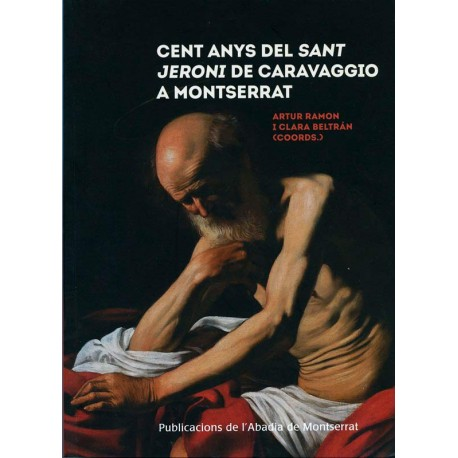 100 years of  the 'Sant Jeroni' from Caravaggio in Montserrat