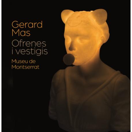 Gerard Mas. Ofrendas y vestigios